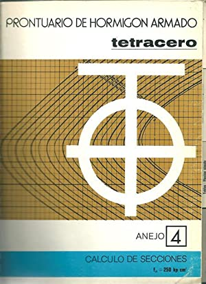 Prontuario de hormigón armado. Tetracero, Anejo 4: Cálculo de secciones fck = 250 kp ...