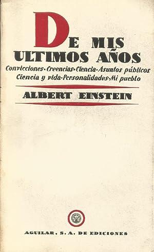 De mis últimos años. Confesiones. Creencias. Ciencia.: Einstein, Albert