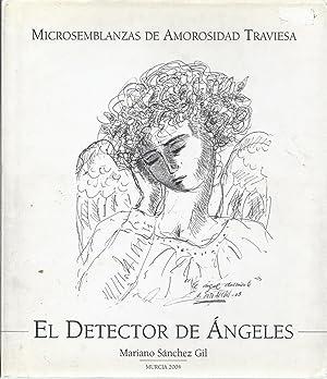 El detector de ángeles. Microsemblanzas de amorosidad traviesa: Sánchez Gil, Mariano; Soto ...