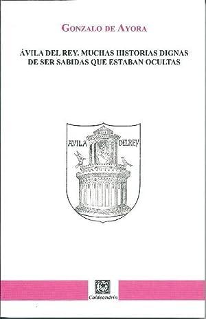 Ávila del Rey. Muchas historias dignas de ser sabidas que estaban ocultas: Ayora, Gonzalo de
