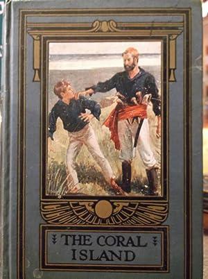 The Coral Island: Ballantyne, RM