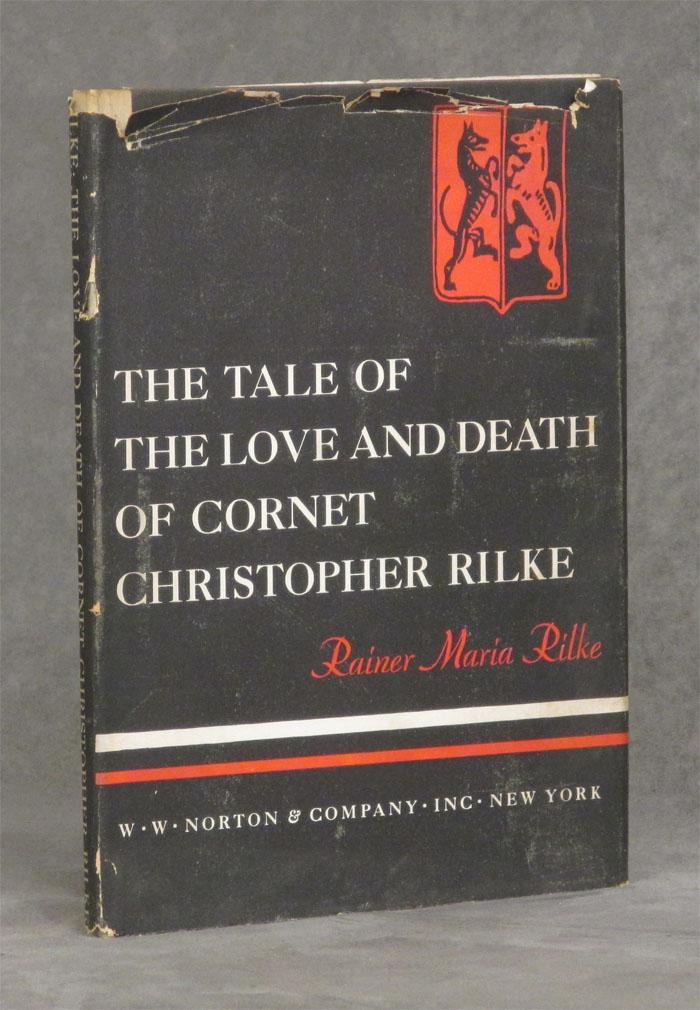 The Tale of the Love and Death of Cornet Christopher Rilke Rilke, Rainer Maria; M. D. Herter Norton, trans