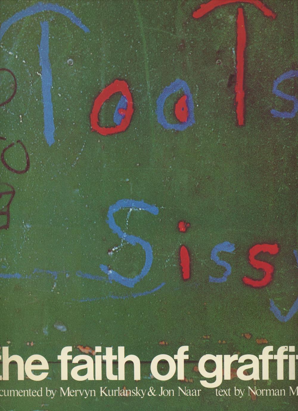 The Faith of Graffiti: Mailer, Norman; Kurlansky, Mervyn and Jon Naar (photog.)