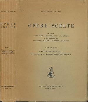 Opere Scelte, Volume II (2), Logica Mathematica, Interlingua ed Algebra della Grammatica: Peano, ...