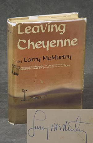 Leaving Cheyenne, inscribed by the author with: McMurtry, Larry
