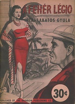 A Feher Legio: Gyula, Lakatos
