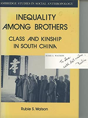 Inequality Among Brothers: Class and Kinship in South China: Watson, Rubie S.