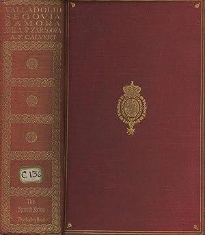 Valladolid, Oviedo, Segovia, Zamora, Avila & Zaragoza: An Historical & Descriptive Account:...