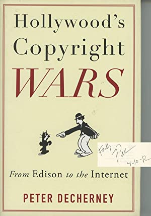 Hollywood's Copyright Wars; From Edison to the Internet: DeCherney, Peter