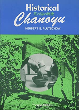 Historical Chanoyu: Plutschow, Herbert E.