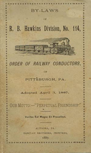 By-Laws of R. B. Hawkins Division, No. 114, Order of Railway Conductors of Pittsburgh, PA. Adopted ...