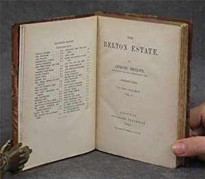The Belton Estate (Two volumes): Trollope, Anthony