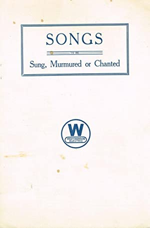 Songs to be Sung, Murmered, or Chanted: Westinghouse