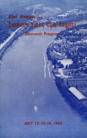 61st Annual. Oakmont Yacht Club Regatta Souvenir Program. July 12-13-14, 1963: Oakmont Yacht Club