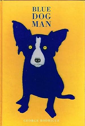 Blue Dog Man: George Rodrigue