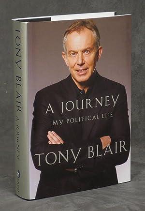 A Journey: My Political Life -- signed: Blair, Tony
