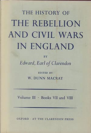 The History of the Rebellion and Civil: Macray, W. Dunn;