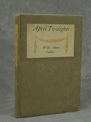 April Twilights: Cather, Willa Sibert