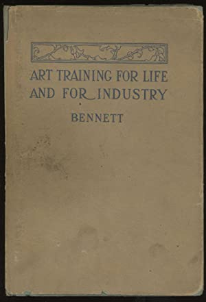 Art Training for Life and for Industry (INSCRIBED): Bennett, Charles Alpheus