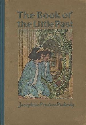 The Book of the Little Past: Peabody, Josephine Preston; Elizabeth Shippen Green, ill