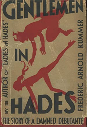 Gentlemen in Hades: The Story of a: Kummer, Frederic Arnold