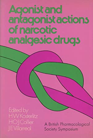 Agonist and Antagonist Actions of Narcotic Analgesic: Kosterlitz, H. W.