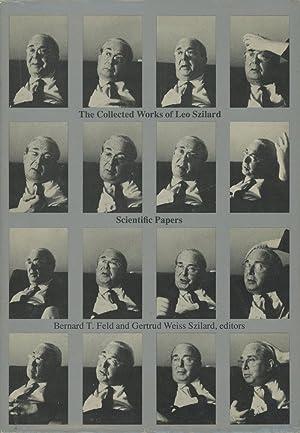 The Collected Works of Leo Szilard: Scientific: Szilard, Leo; Feld,