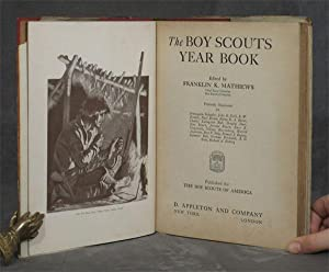 The Boy Scouts Year Book: Mathiews, Franklin K.; Editor