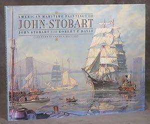American Maritime Paintings of John Stobart: Stobart, John; Robert
