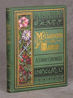 Melcomb Manor; A Family Chronicle Arranged from: Potter, F. Scarlett;