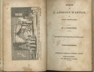 Memoir of F. Addison Warner of Athens, Pennsylvania + The Pilgrim in Many Lands: A Clergyman
