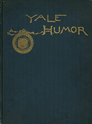 Yale Humor: A Collection of Humorous Selections from the University Publications: York, S. A., Jr.,...