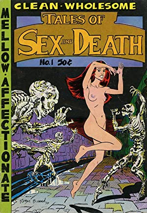 Tales of Sex and Death, No. 1; April 1971: Brand, Roger; Bill Griffith; S. Clay Wilson; Justin ...