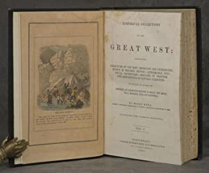Historical Collections of the Great West, 2 vols. in 1: Containing Narratives of the Most Important...