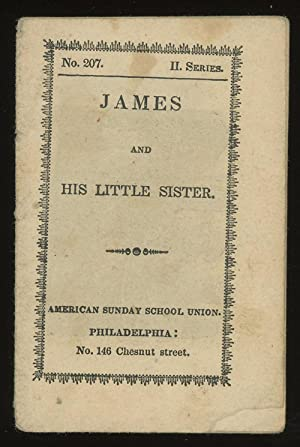 James and His Little Sister: n/a (American Sunday-School Union)
