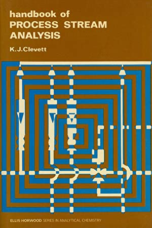 Handbook of Process Stream Analysis: Clevett, Kenneth J.