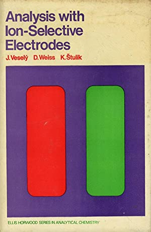 Analysis with Ion-Selective Electrodes: Vesely, Josef; Dalibor