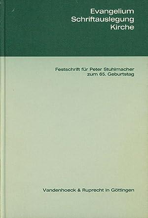 Evangelium, Schriftauslegung, Kirche: Festschrift fur Peter Stuhlmacher zum 65. Geburtstag: ...