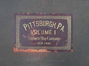 Insurance Maps of Pittsburgh, Pennsylvania, Volume I, including Downtown Pittsburgh, Uptown, and ...