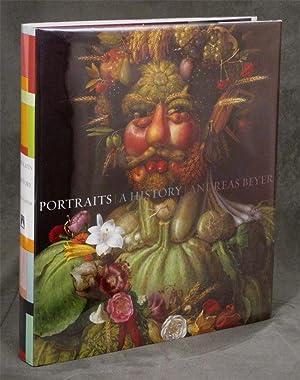 Portraits, A History: Beyer, Andreas, Steven Lindberg, trans