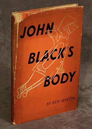 John Black's Body: A Story in Pictures: Martin, Ben