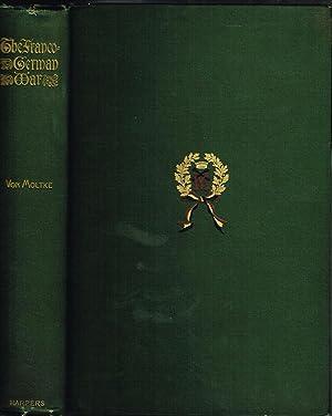 The Franco-German War of 1870-71: Von Moltke, Helmuth;