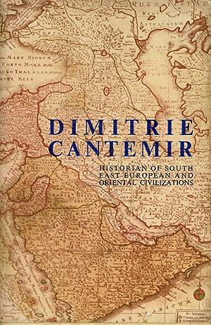 Dimitrie Cantemir; Historian of South East European and Oriental Civilizations: Dutu, Alexandru; ...