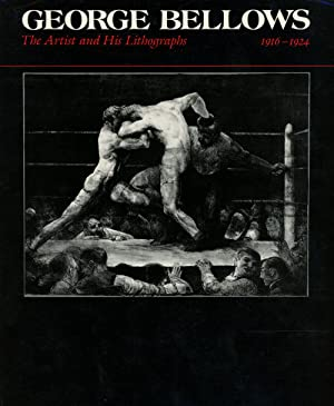 George Bellows: The Artist and His Lithographs,: Myers, Jane; Linda