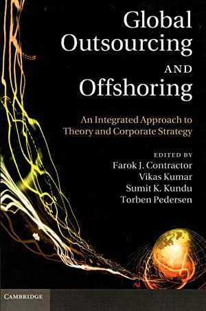 Global Outsourcing and Offshoring: An Integrated Approach: Contractor, Farok J.;