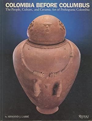 Colombia Before Columbus: The People, Culture, and Ceramic Art of Prehispanic Colombia (INSCRIBED)