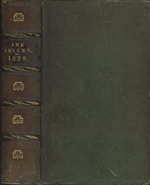 The Amulet, or Christian and Literary Remembrancer, 1829: Hall, Mrs. S. C., ed. Samuel Taylor ...