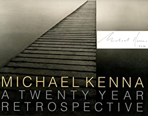 Michael Kenna: A Twenty Year Retrospective: Kenna, Michael; Peter