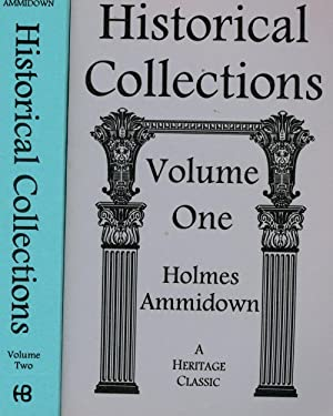 Historical Collections, Complete in Two Volumes: Ammidown, Holmes
