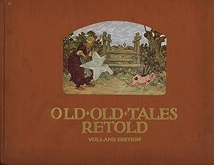 Old Old Tales Retold: Eight Best-Beloved Folk Stories for Children; Volland Edition: Richardson, ...